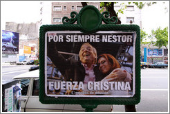 "Sign put up shortly after the death of former president (and husband of current president) N�stor Kirchner.  It reads: ""Por Siempre Nestor / Fuerza Cristina"" (Forever Nestor / Strength Cristina)."