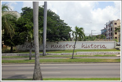 "Words painted on a wall on Avenida de la Independencia: ""Fieles a nuestra historia"" (""Faithful to our history."")."