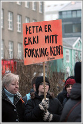 "Reykjavik protest.  The sign says ""?tta er ekki mitt fokking kerfi"" (""This is not my f***ing system"")."